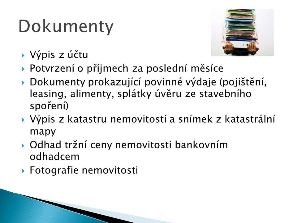 Dokumenty Výpis z účtu Potvrzení o příjmech za poslední měsíce