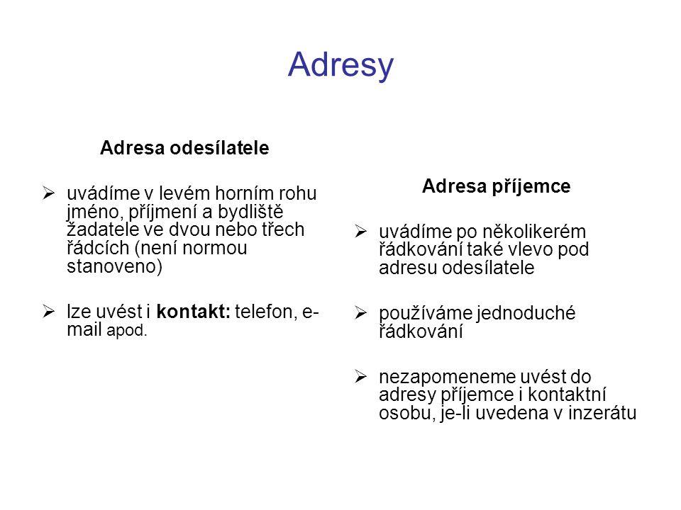 Adresy Adresa odesílatele Adresa příjemce