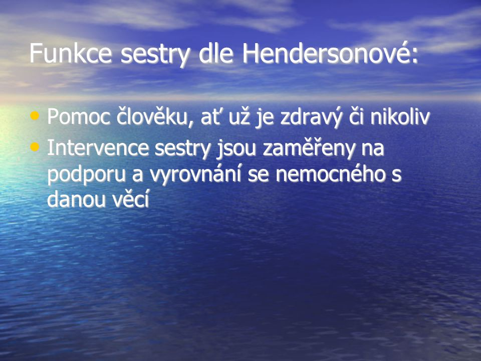 Funkce sestry dle Hendersonové: