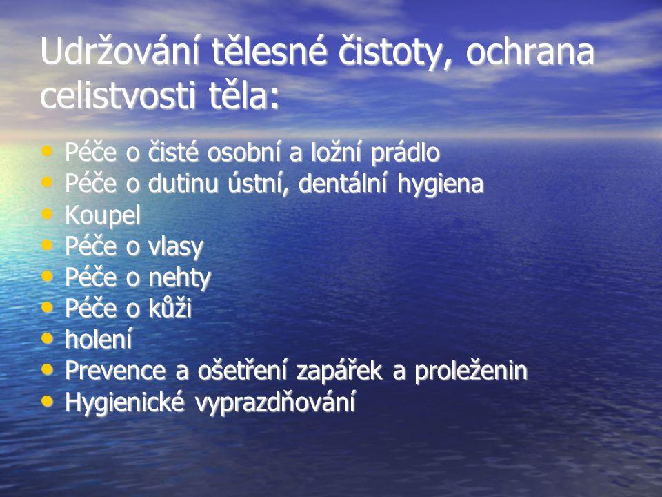 Udržování tělesné čistoty, ochrana celistvosti těla: