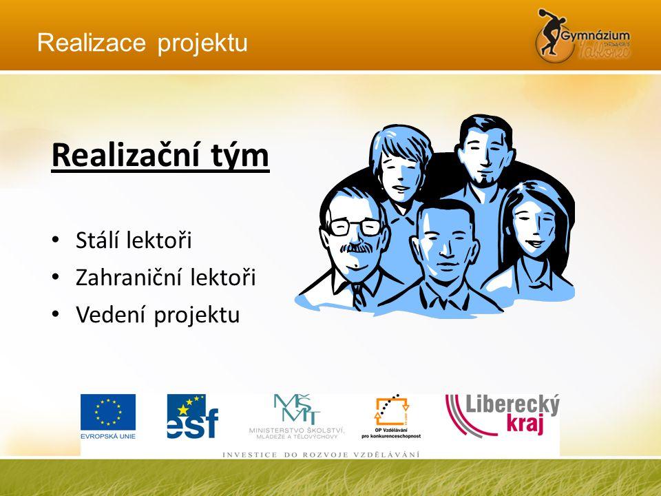 Realizační tým Realizace projektu Stálí lektoři Zahraniční lektoři