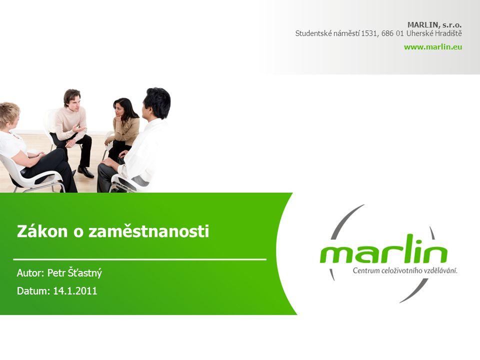 Zákon o zaměstnanosti Autor: Petr Šťastný Datum: 14.1.2011