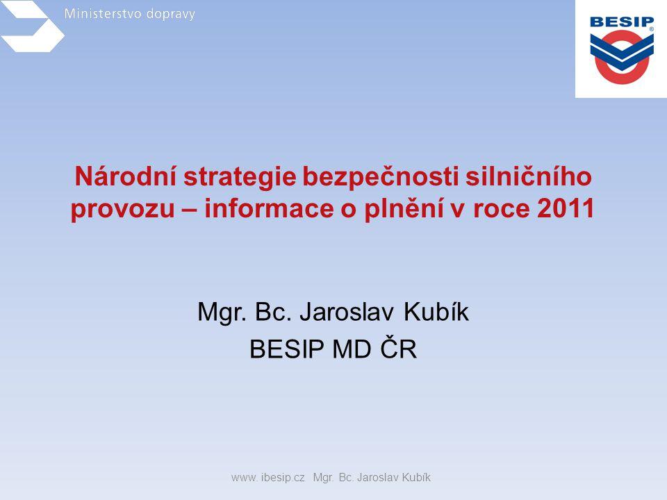 Mgr. Bc. Jaroslav Kubík BESIP MD ČR