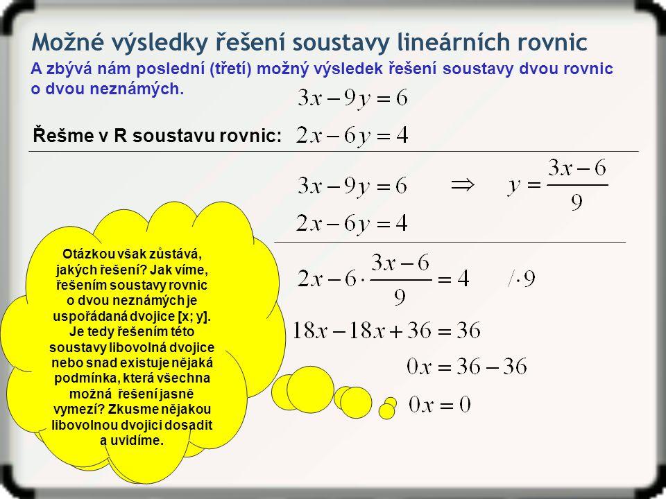 Otázkou však zůstává, jakých řešení Jak víme, řešením soustavy rovnic