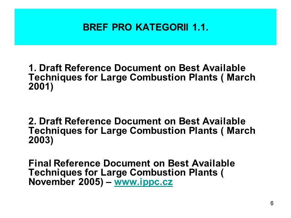 BREF PRO KATEGORII 1.1. 1. Draft Reference Document on Best Available Techniques for Large Combustion Plants ( March 2001)