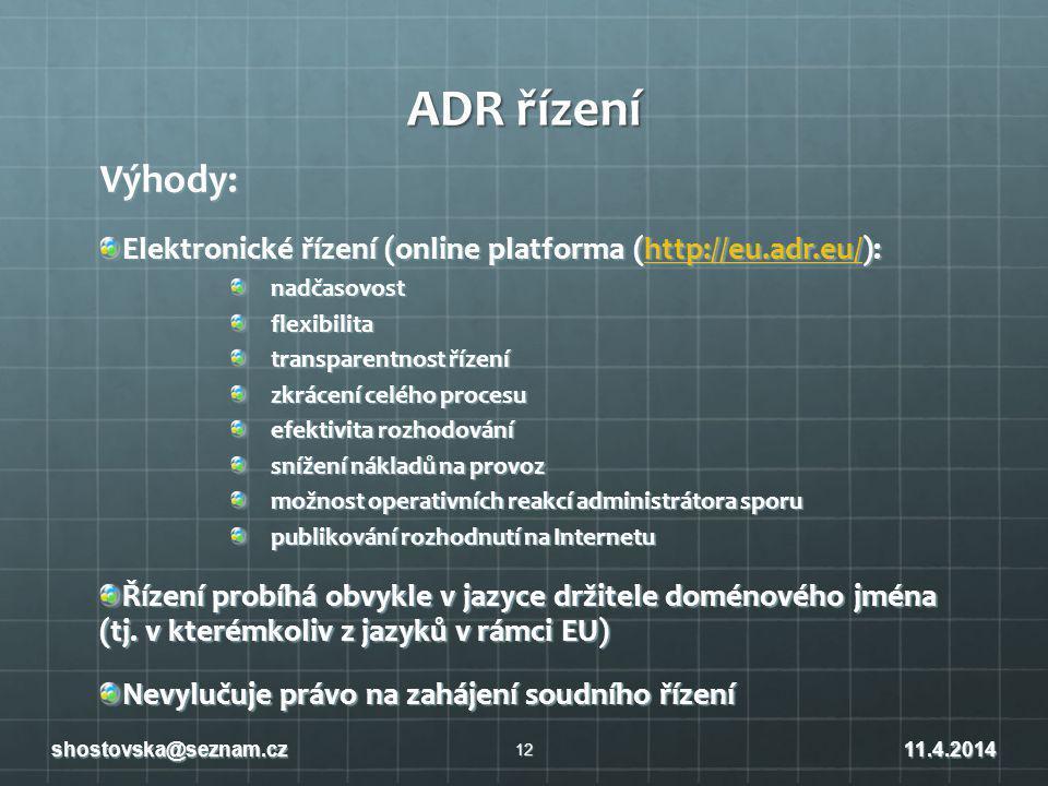 ADR řízení Výhody: Elektronické řízení (online platforma (http://eu.adr.eu/): nadčasovost. flexibilita.