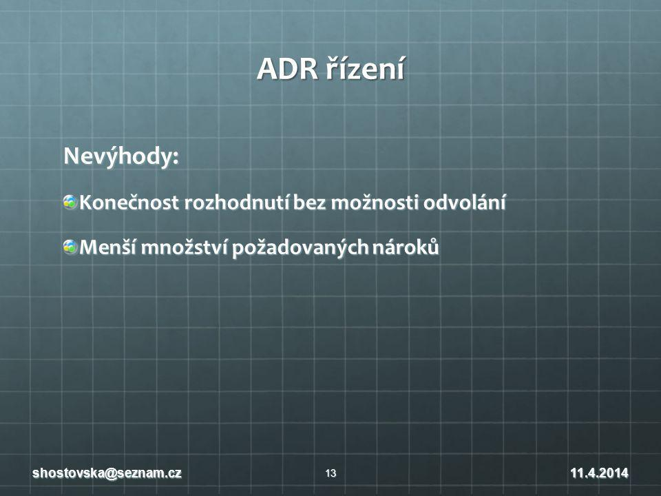 ADR řízení Nevýhody: Konečnost rozhodnutí bez možnosti odvolání