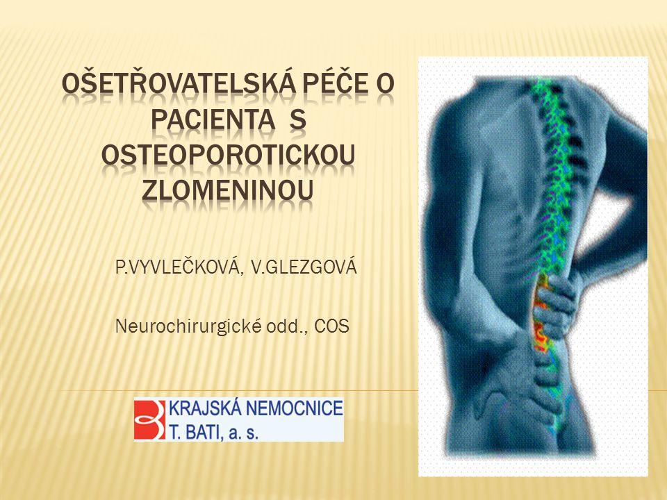 OŠETŘOVATELSKÁ PÉČE O PACIENTA S OSTEOPOROTICKOU ZLOMENINOU