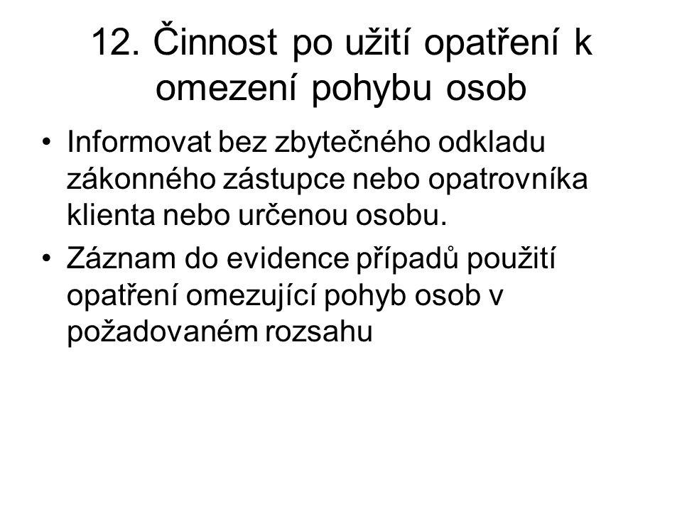 12. Činnost po užití opatření k omezení pohybu osob