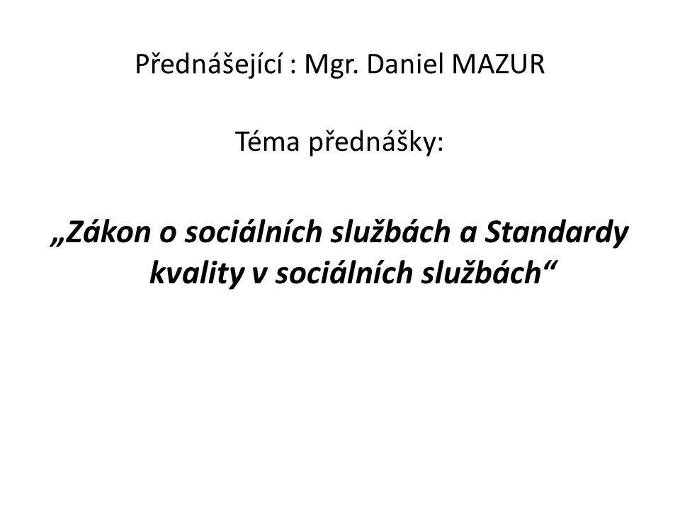 Přednášející : Mgr. Daniel MAZUR