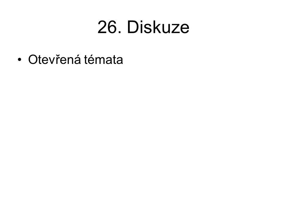 26. Diskuze Otevřená témata