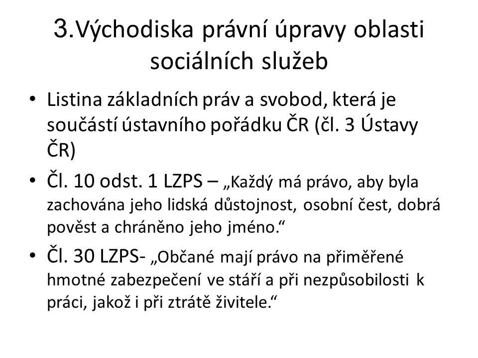 3.Východiska právní úpravy oblasti sociálních služeb