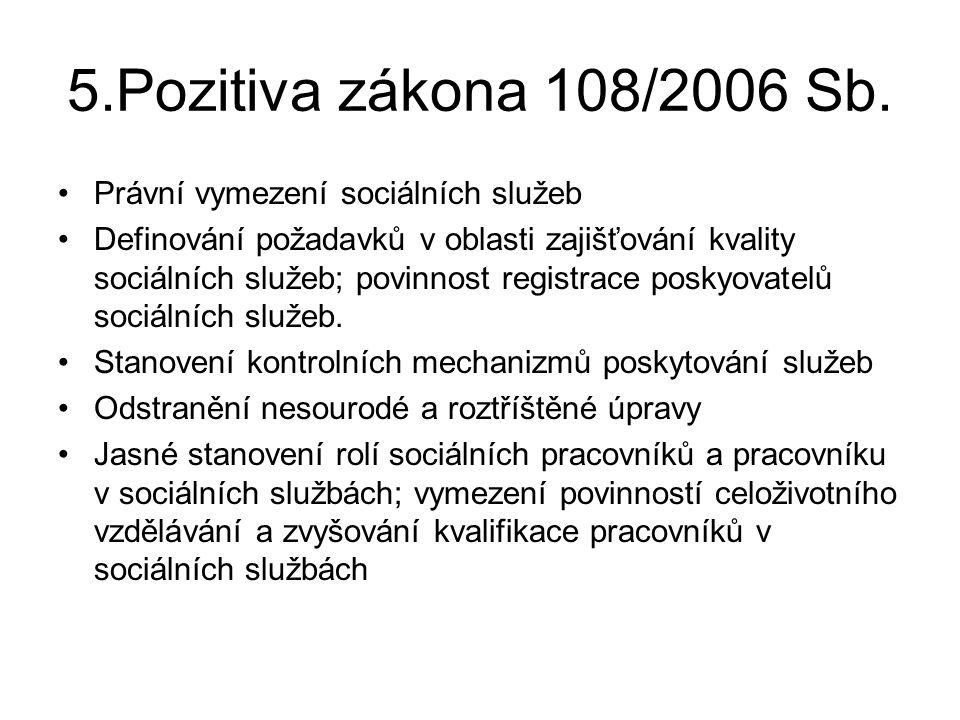 5.Pozitiva zákona 108/2006 Sb. Právní vymezení sociálních služeb