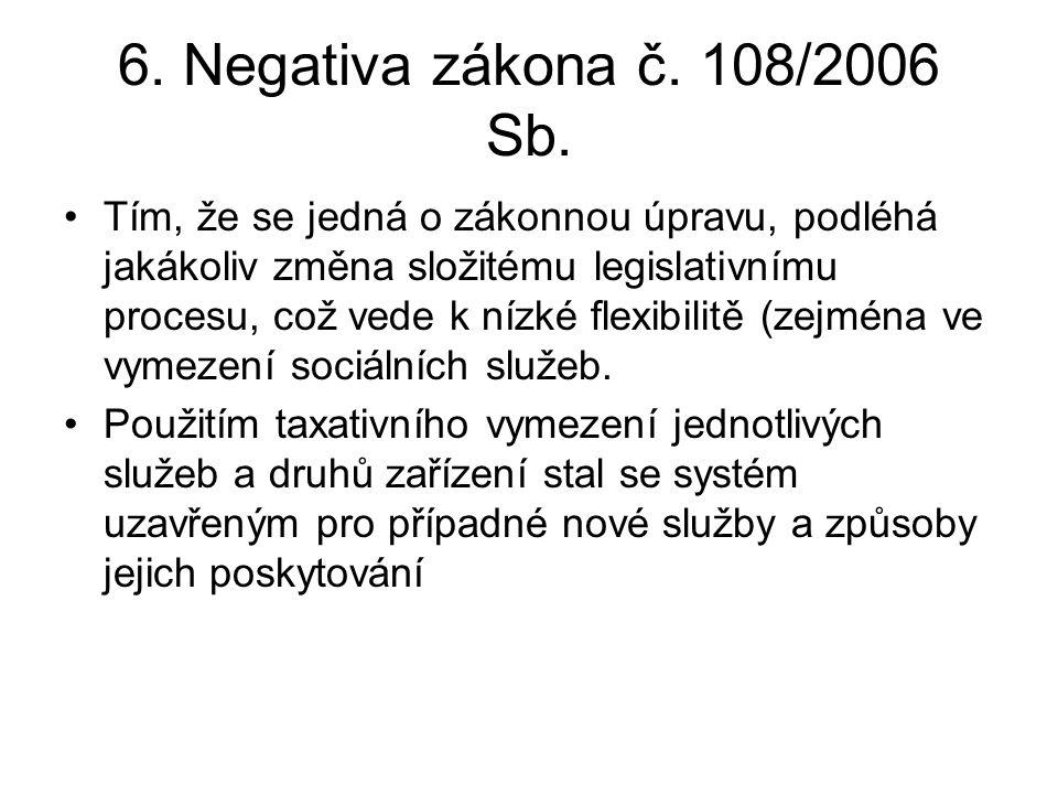 6. Negativa zákona č. 108/2006 Sb.
