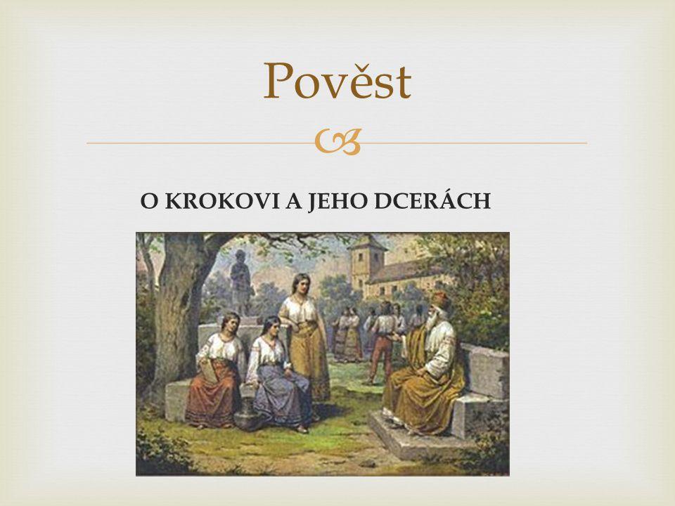 Pověst O KROKOVI A JEHO DCERÁCH