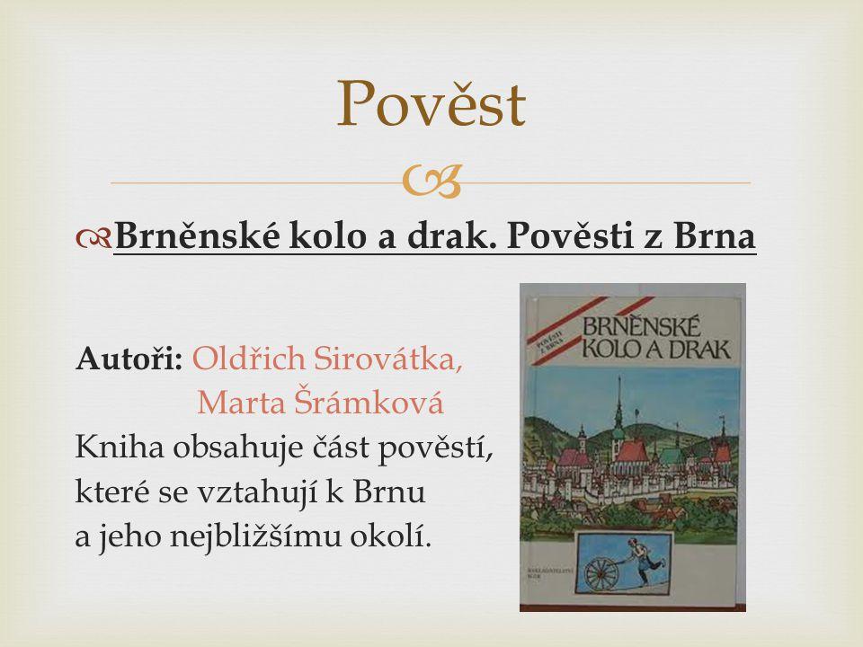Pověst Brněnské kolo a drak. Pověsti z Brna Autoři: Oldřich Sirovátka,