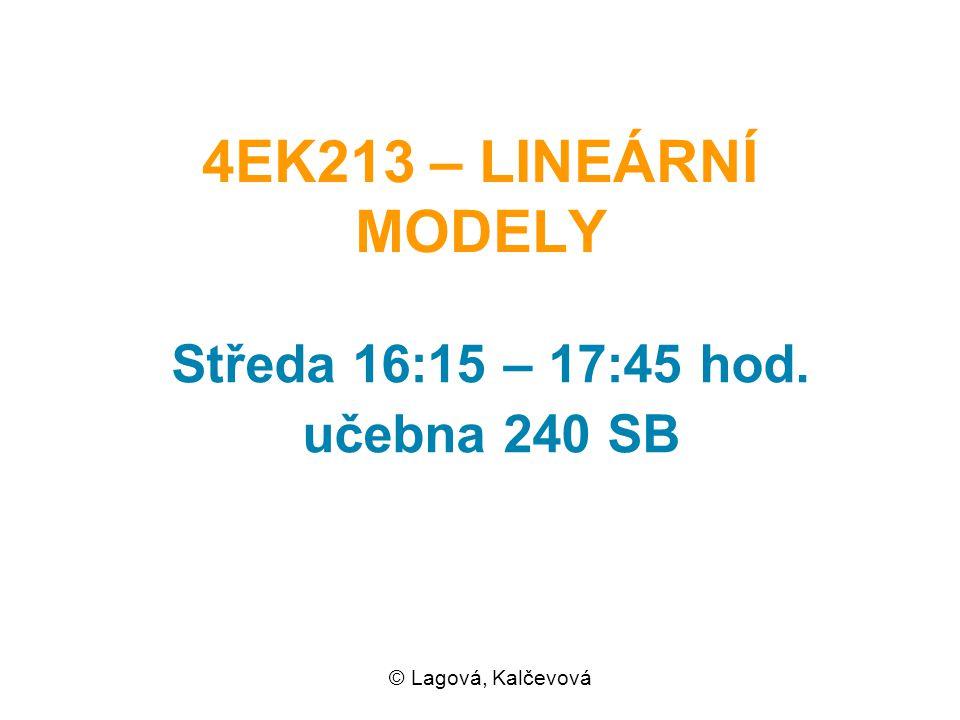 Středa 16:15 – 17:45 hod. učebna 240 SB © Lagová, Kalčevová