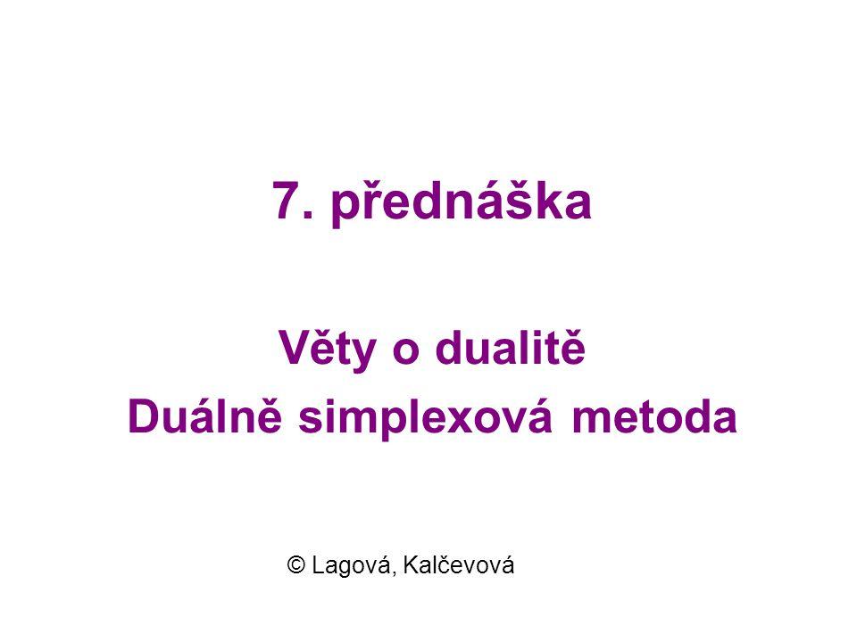 7. přednáška Věty o dualitě Duálně simplexová metoda
