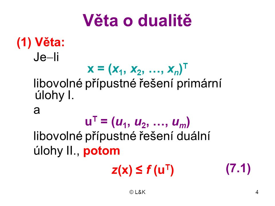 Věta o dualitě Věta: Jeli x = (x1, x2, …, xn)T