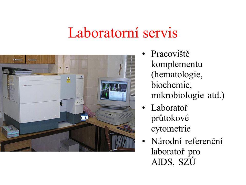 Laboratorní servis Pracoviště komplementu (hematologie, biochemie, mikrobiologie atd.) Laboratoř průtokové cytometrie.