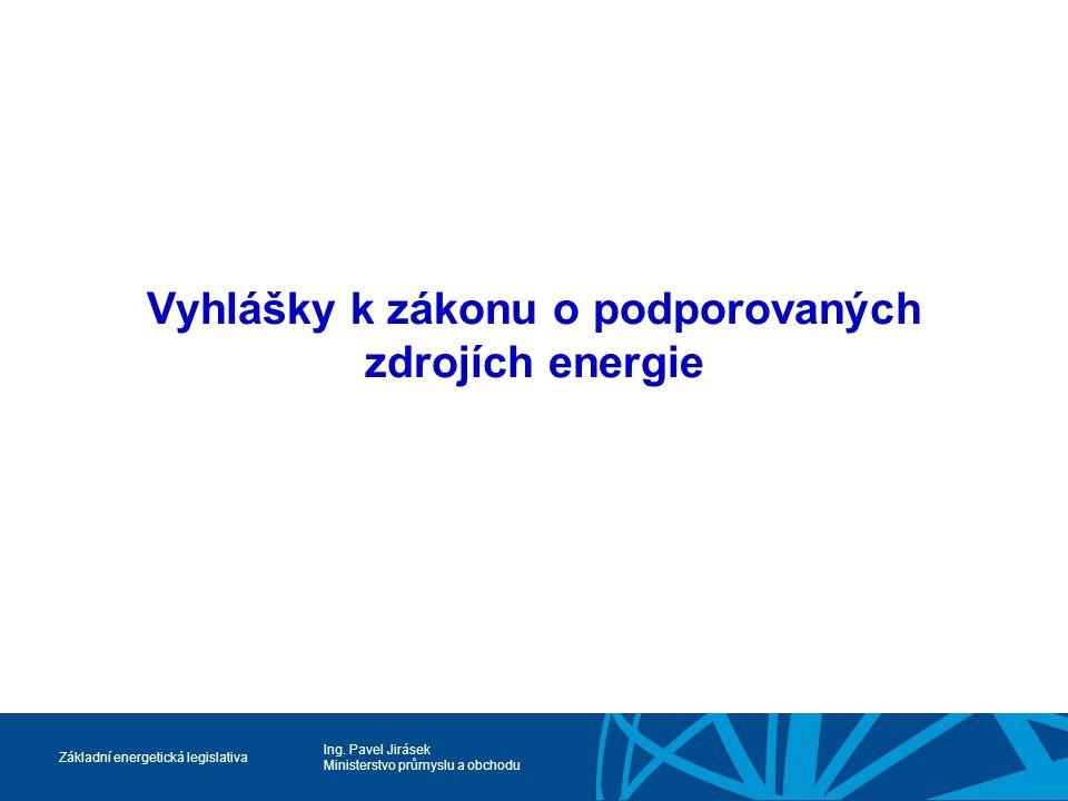 Vyhlášky k zákonu o podporovaných zdrojích energie