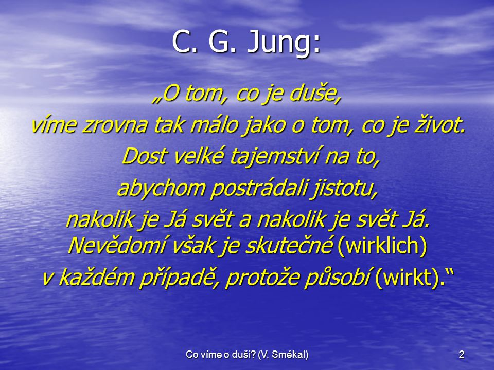 "C. G. Jung: ""O tom, co je duše,"