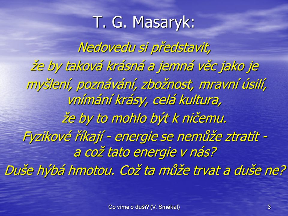 T. G. Masaryk: Nedovedu si představit,