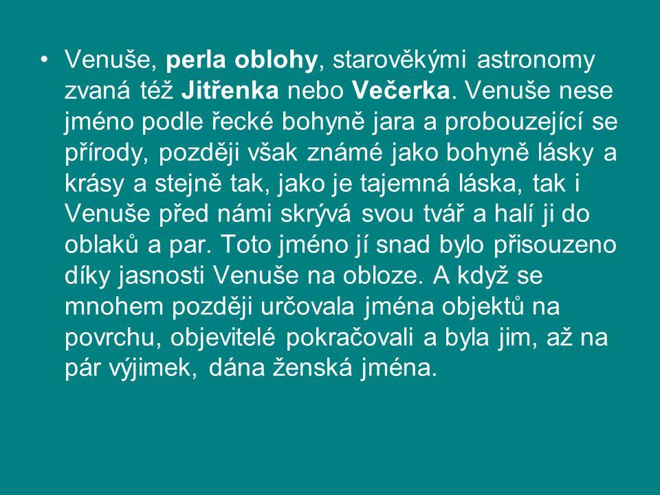 Venuše, perla oblohy, starověkými astronomy zvaná též Jitřenka nebo Večerka.