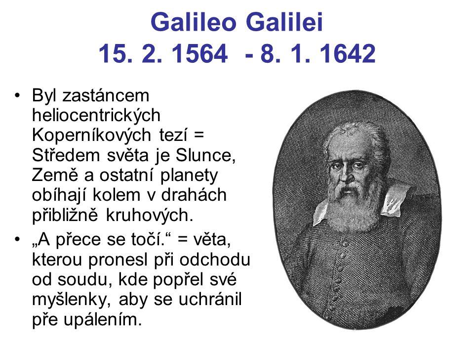Galileo Galilei 15. 2. 1564 - 8. 1. 1642