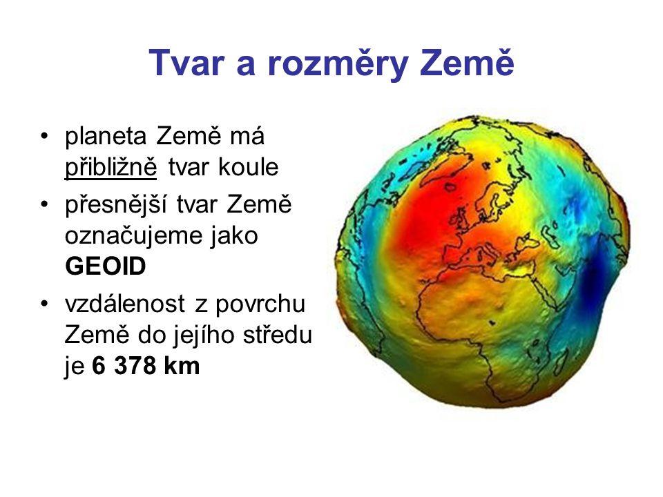 Tvar a rozměry Země planeta Země má přibližně tvar koule