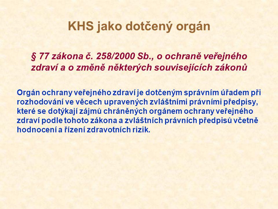 KHS jako dotčený orgán § 77 zákona č. 258/2000 Sb., o ochraně veřejného zdraví a o změně některých souvisejících zákonů.