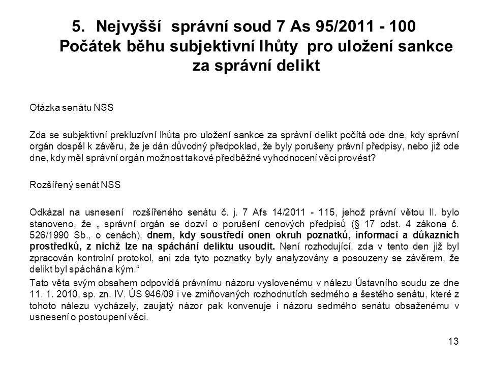 Nejvyšší správní soud 7 As 95/2011 - 100 Počátek běhu subjektivní lhůty pro uložení sankce za správní delikt