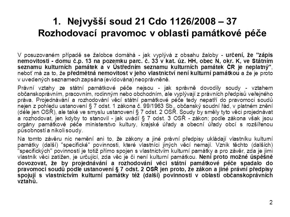 Nejvyšší soud 21 Cdo 1126/2008 – 37 Rozhodovací pravomoc v oblasti památkové péče