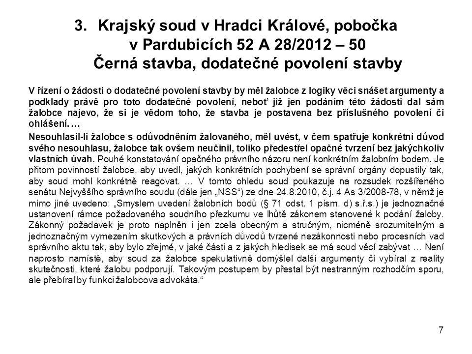 Krajský soud v Hradci Králové, pobočka v Pardubicích 52 A 28/2012 – 50 Černá stavba, dodatečné povolení stavby