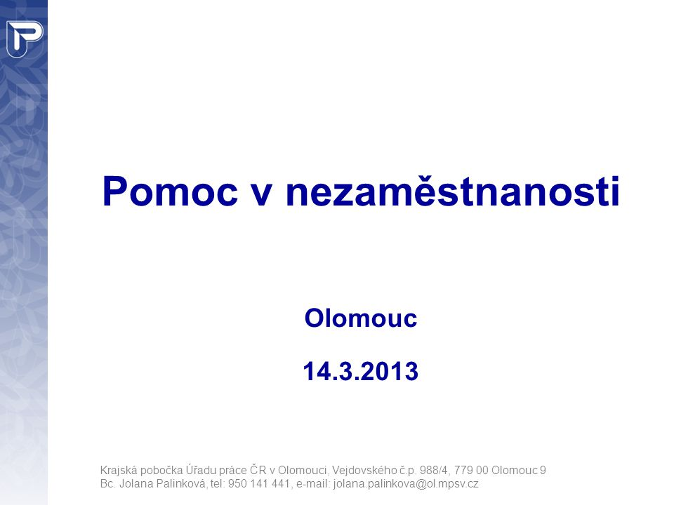 Pomoc v nezaměstnanosti Olomouc 14.3.2013