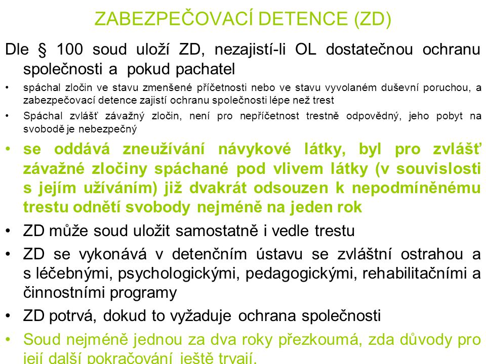 ZABEZPEČOVACÍ DETENCE (ZD)
