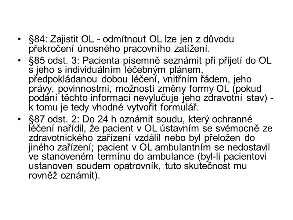 §84: Zajistit OL - odmítnout OL lze jen z důvodu překročení únosného pracovního zatížení.