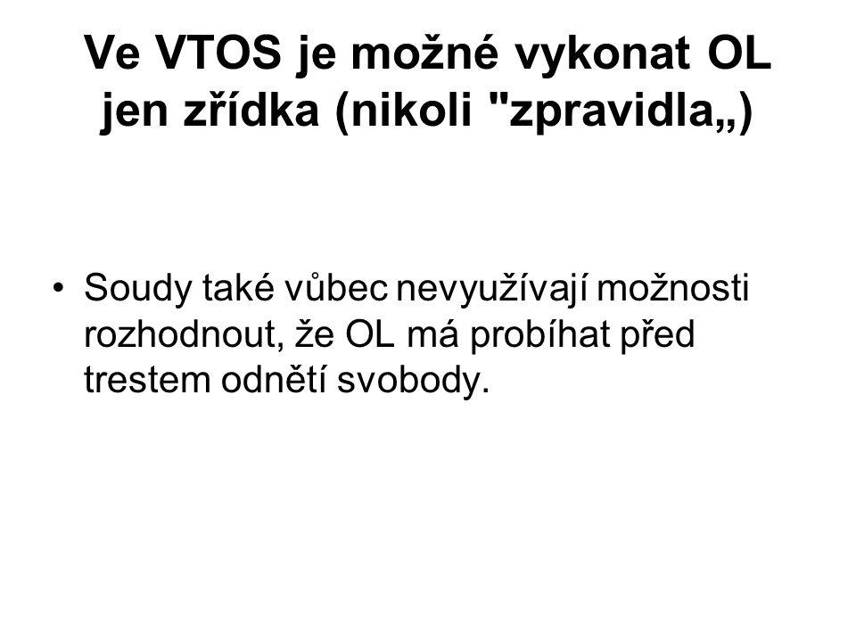 """Ve VTOS je možné vykonat OL jen zřídka (nikoli zpravidla"""")"""
