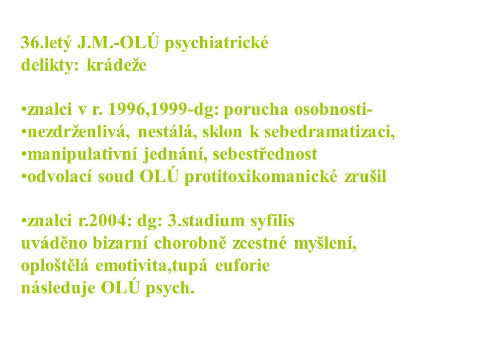 36.letý J.M.-OLÚ psychiatrické
