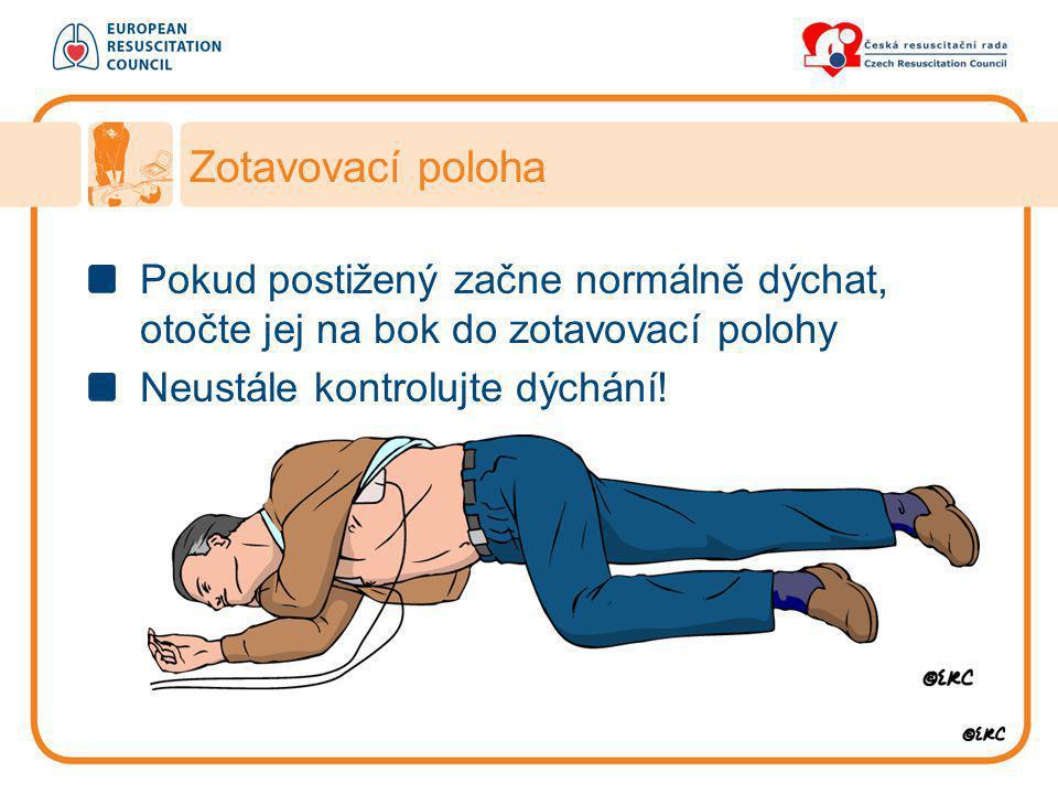 Zotavovací poloha Pokud postižený začne normálně dýchat, otočte jej na bok do zotavovací polohy.