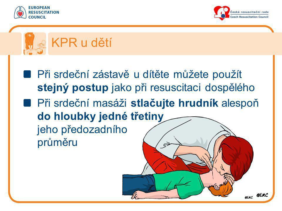 KPR u dětí Při srdeční zástavě u dítěte můžete použít stejný postup jako při resuscitaci dospělého.