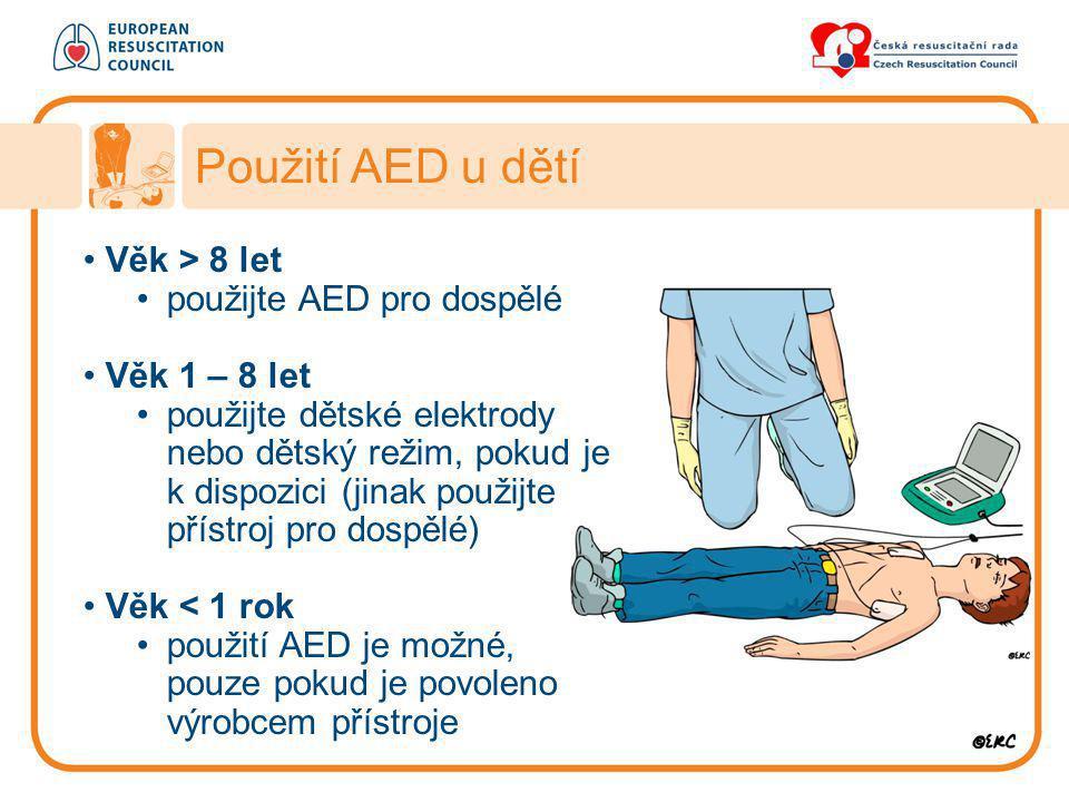 Použití AED u dětí Věk > 8 let použijte AED pro dospělé