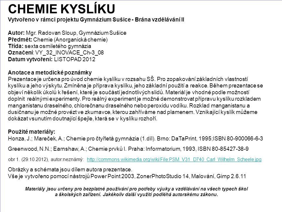 CHEMIE KYSLÍKU Vytvořeno v rámci projektu Gymnázium Sušice - Brána vzdělávání II. Autor: Mgr. Radovan Sloup, Gymnázium Sušice.