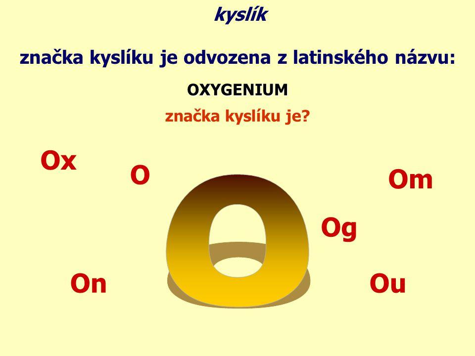 značka kyslíku je odvozena z latinského názvu: