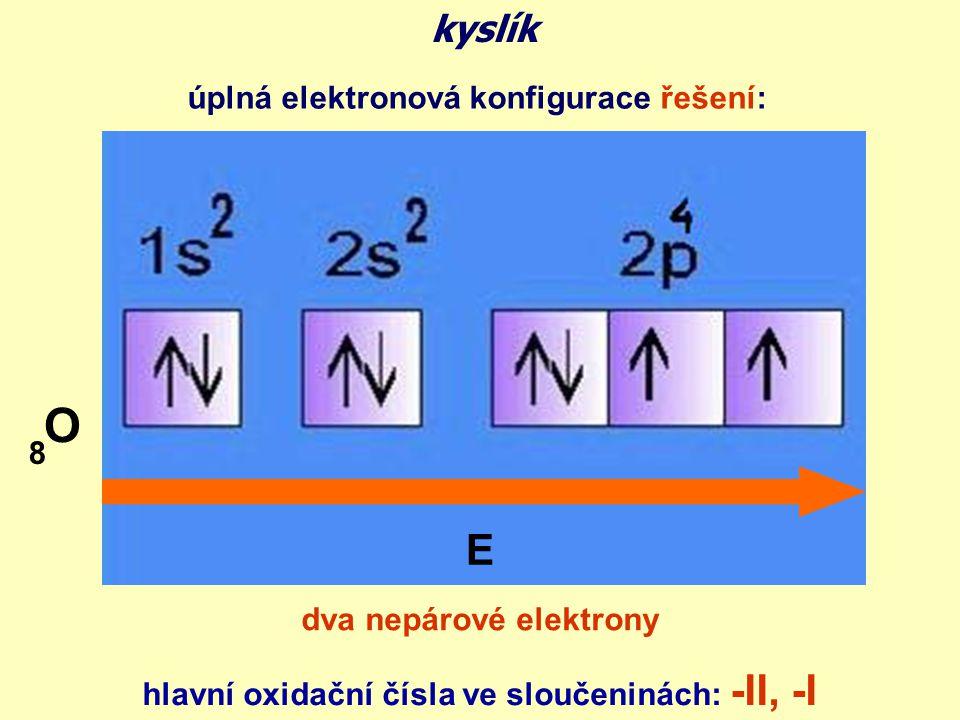 O E kyslík úplná elektronová konfigurace řešení: 8