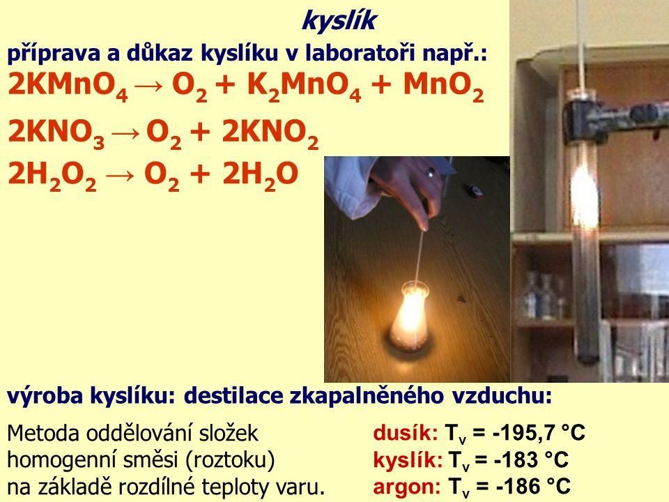 2KMnO4 → O2 + K2MnO4 + MnO2 2KNO3 → O2 + 2KNO2 2H2O2 → O2 + 2H2O