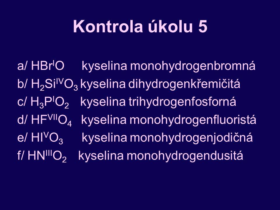Kontrola úkolu 5 a/ HBrIO kyselina monohydrogenbromná