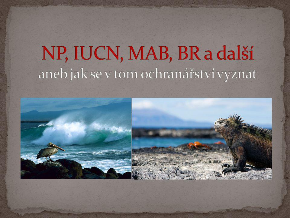 NP, IUCN, MAB, BR a další aneb jak se v tom ochranářství vyznat