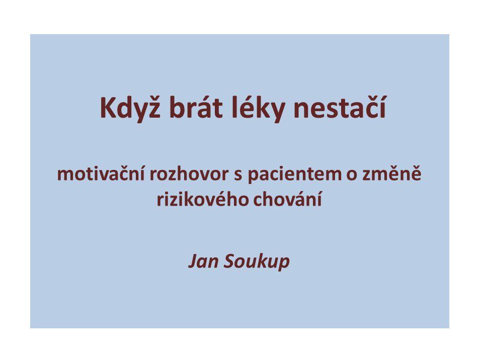 motivační rozhovor s pacientem o změně rizikového chování Jan Soukup