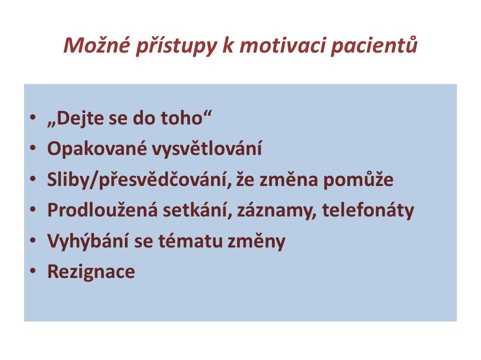 Možné přístupy k motivaci pacientů
